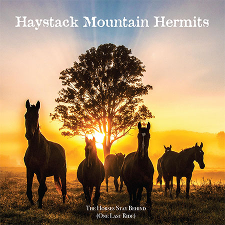 DD554 – Haystack Mountain Hermits – The Horses Stay Behind (One Last Ride)